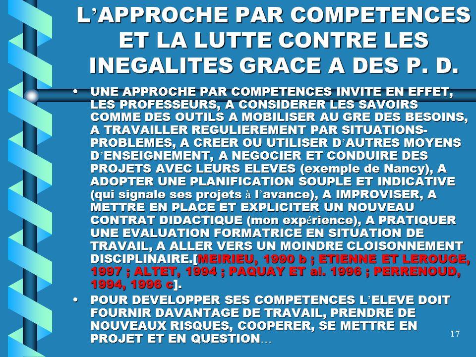 L'APPROCHE PAR COMPETENCES ET LA LUTTE CONTRE LES INEGALITES GRACE A DES P. D.