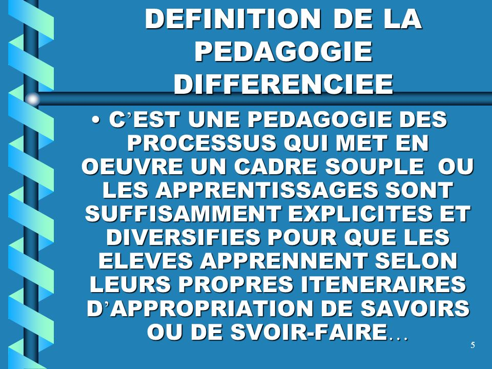 DEFINITION DE LA PEDAGOGIE DIFFERENCIEE