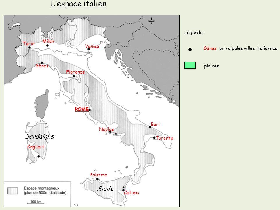 L'espace italien Sardaigne Sicile Légende : Milan Turin Venise