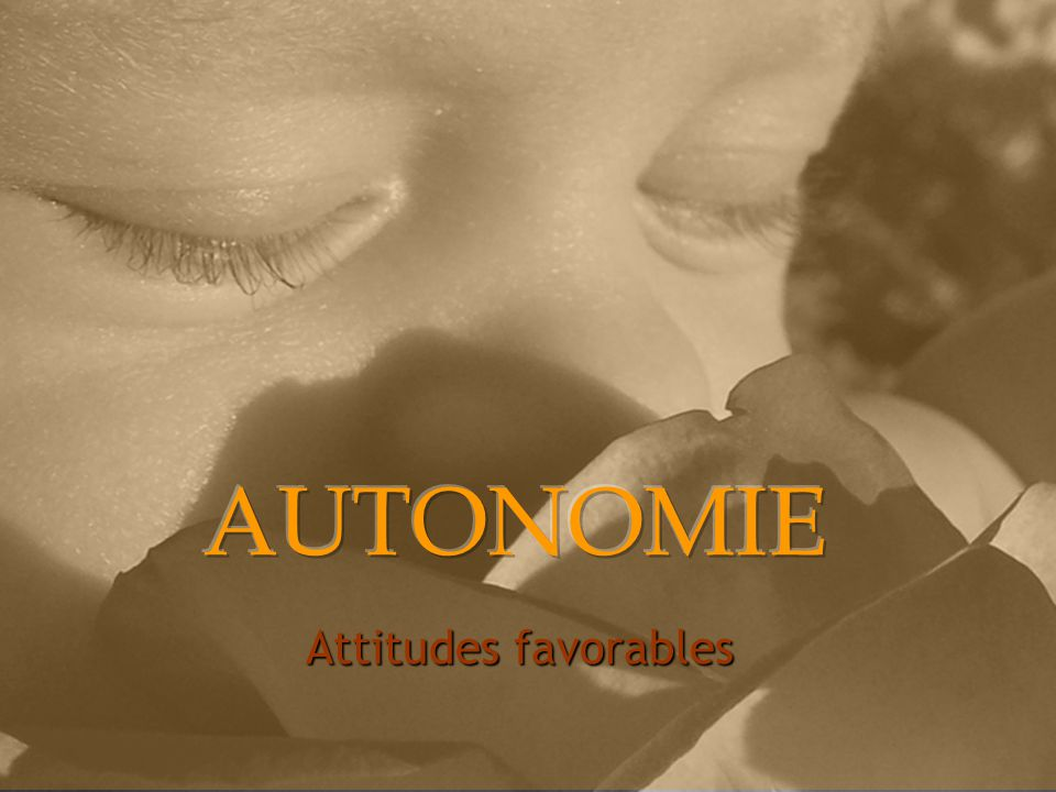 AUTONOMIE Attitudes favorables