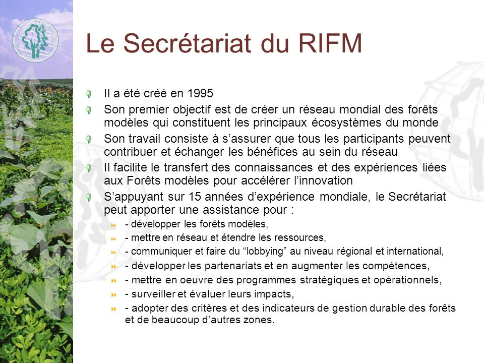 Le Secrétariat du RIFM Il a été créé en 1995