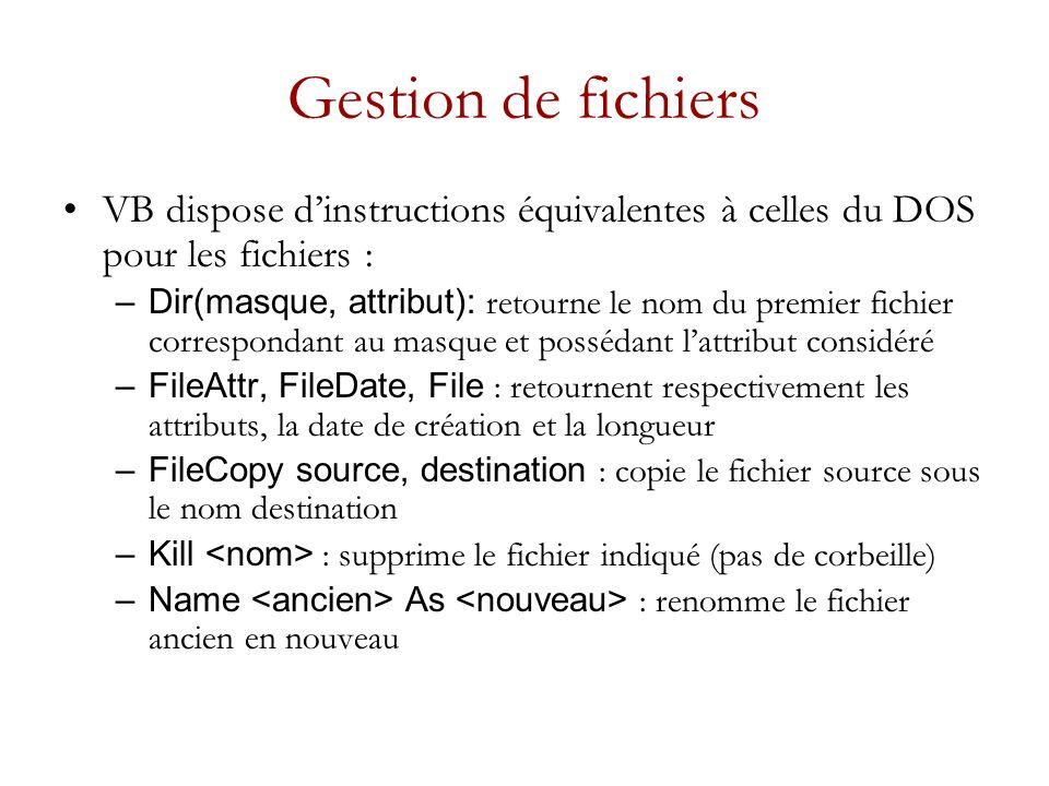 Gestion de fichiers VB dispose d'instructions équivalentes à celles du DOS pour les fichiers :