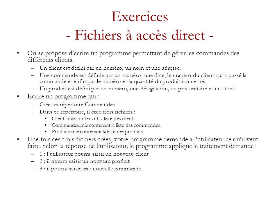Exercices - Fichiers à accès direct -