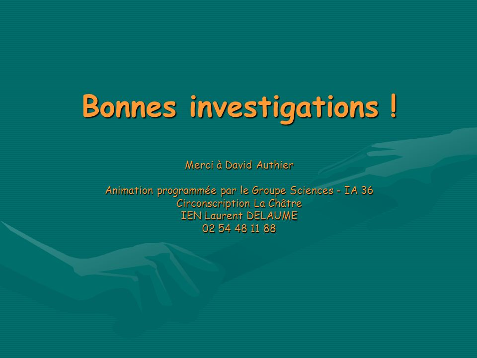 Bonnes investigations