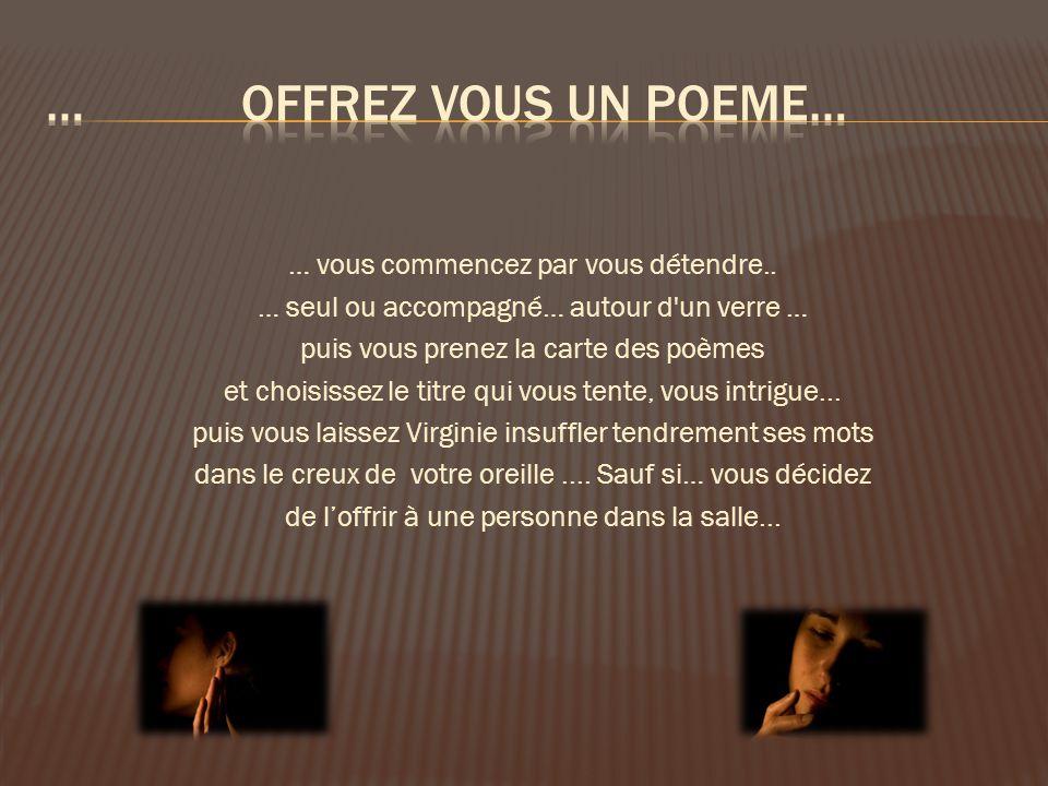 … Offrez vous un poeme… … vous commencez par vous détendre..