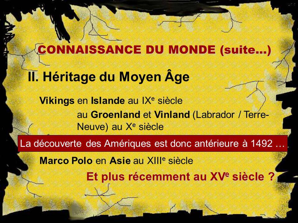 CONNAISSANCE DU MONDE (suite…)