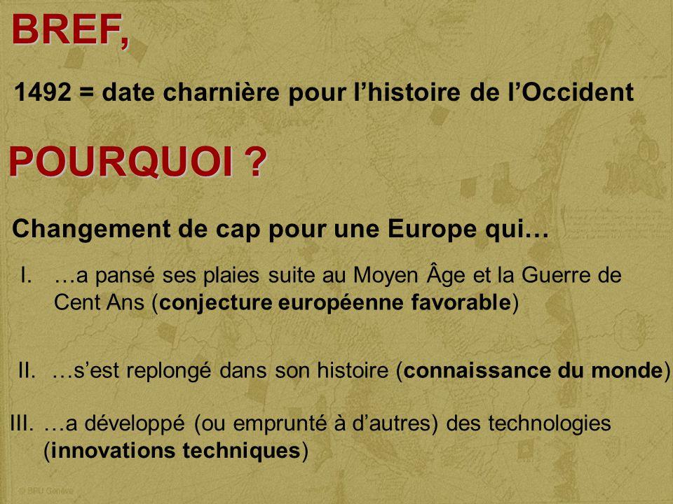 BREF, POURQUOI 1492 = date charnière pour l'histoire de l'Occident