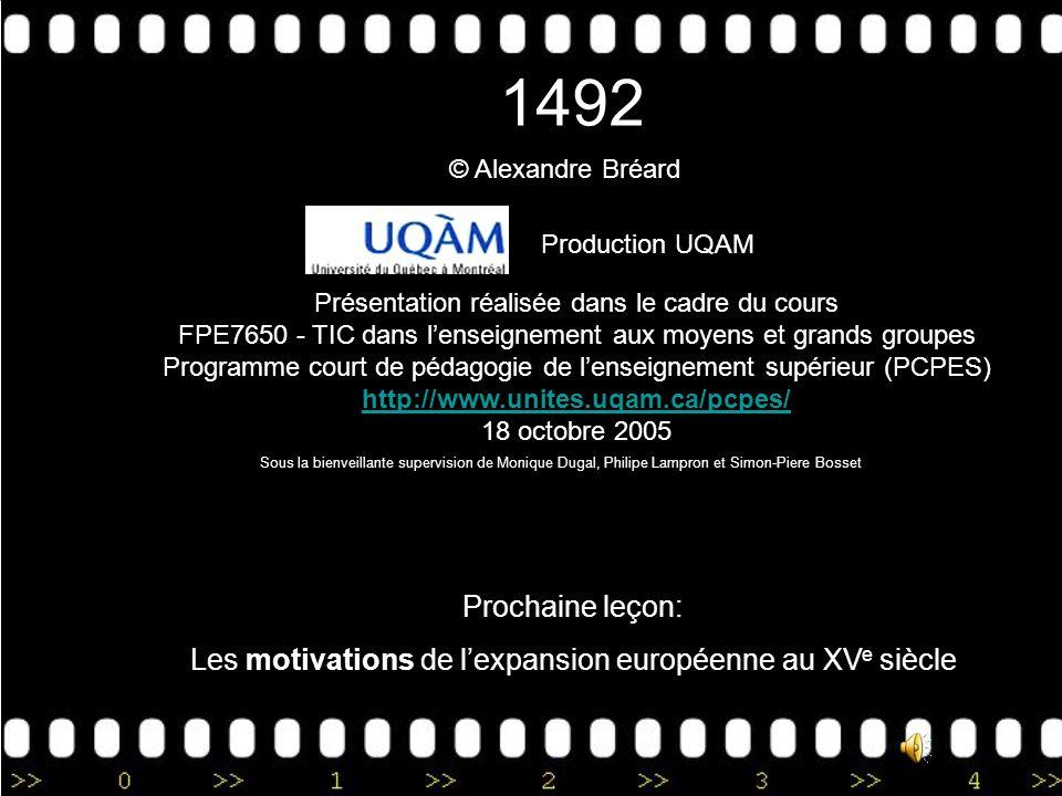 1492 © Alexandre Bréard. Production UQAM. Présentation réalisée dans le cadre du cours.