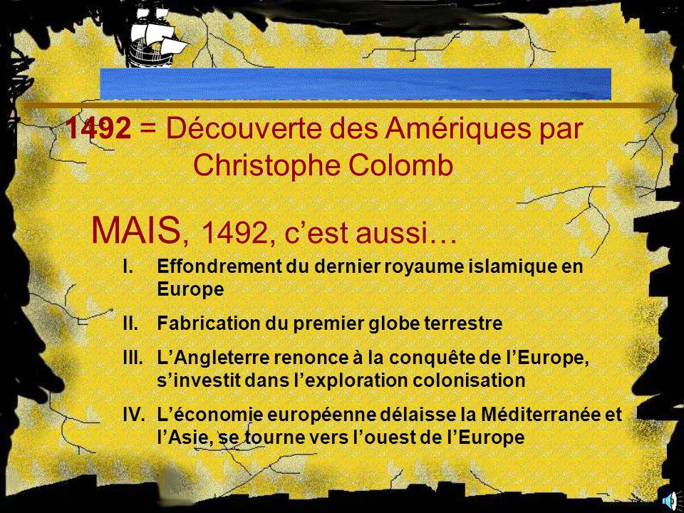 1492 = Découverte des Amériques par Christophe Colomb