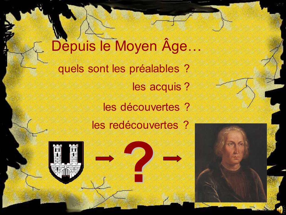 Depuis le Moyen Âge… quels sont les préalables les acquis