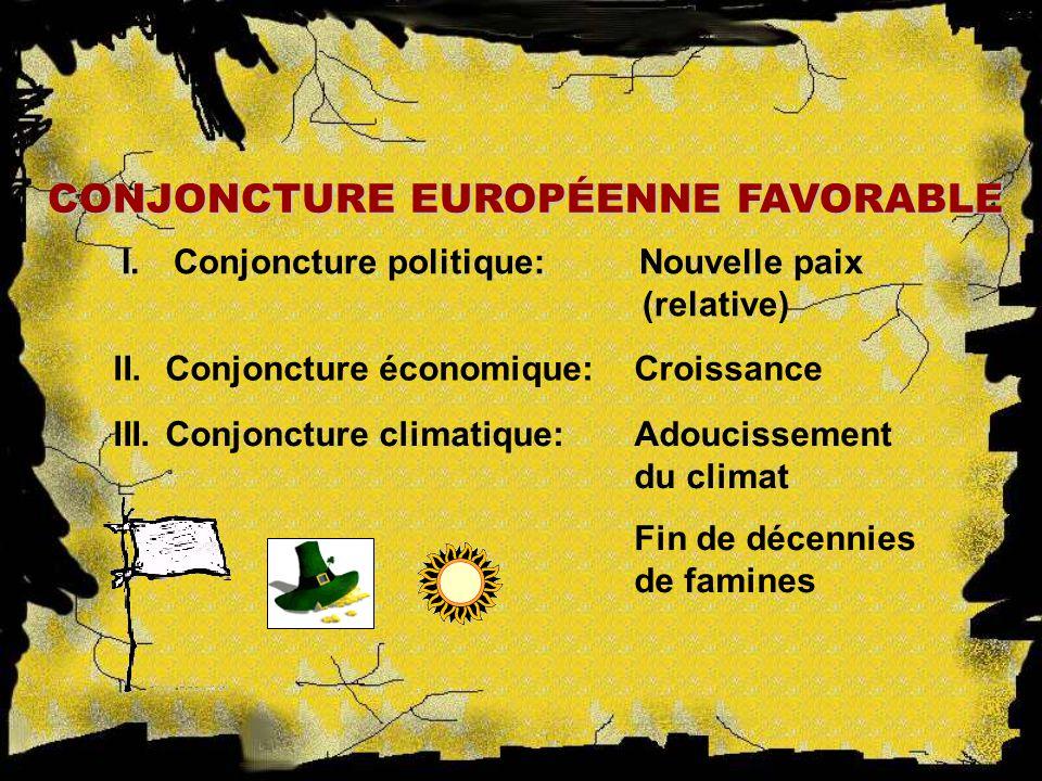 CONJONCTURE EUROPÉENNE FAVORABLE