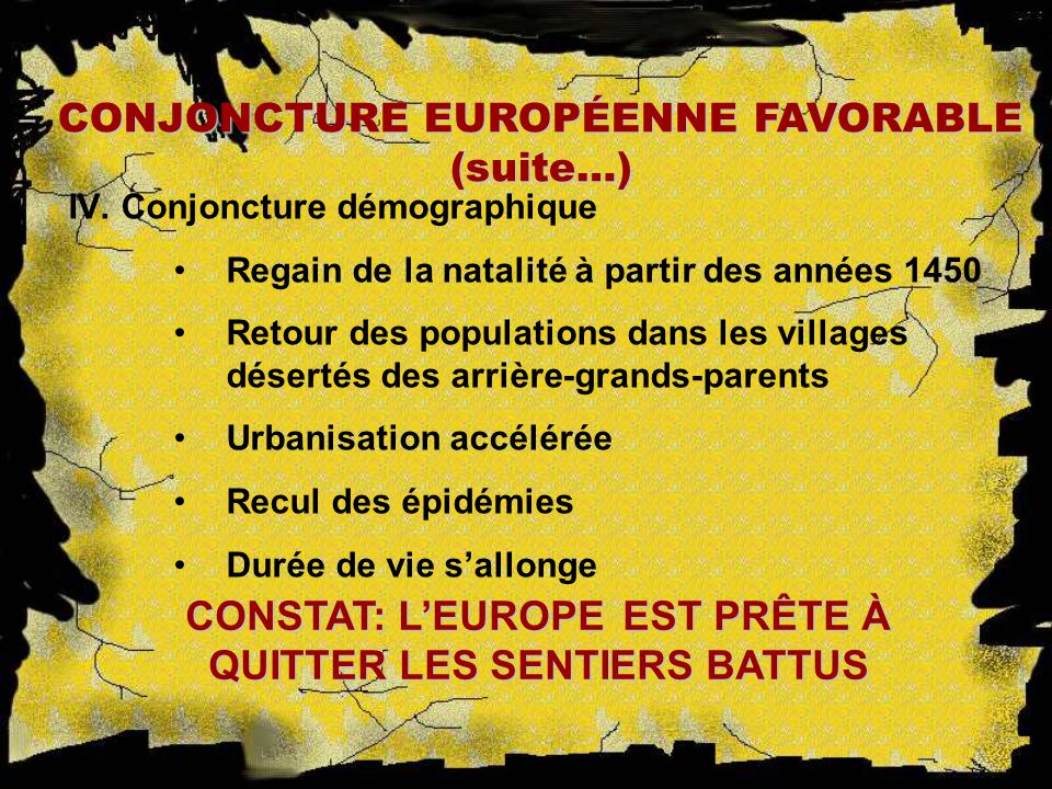 CONJONCTURE EUROPÉENNE FAVORABLE (suite…)