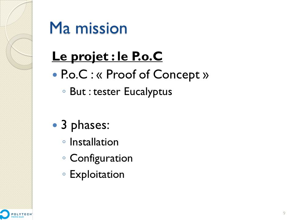 Ma mission Le projet : le P.o.C P.o.C : « Proof of Concept » 3 phases: