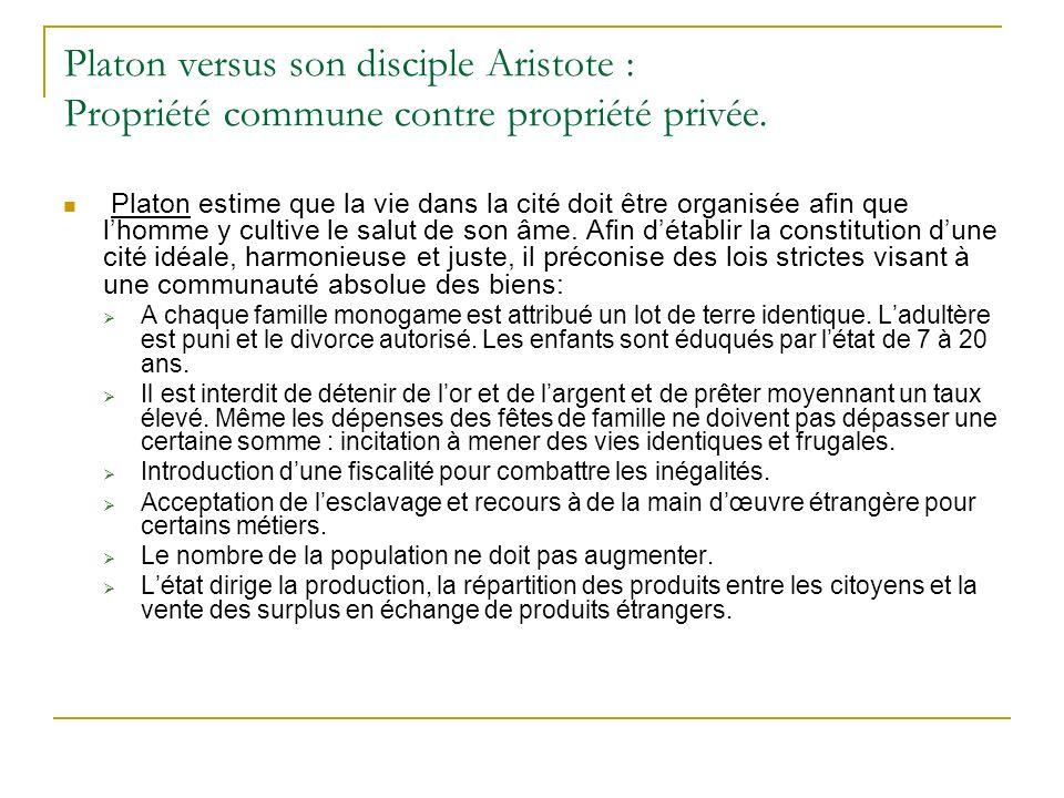 Platon versus son disciple Aristote : Propriété commune contre propriété privée.