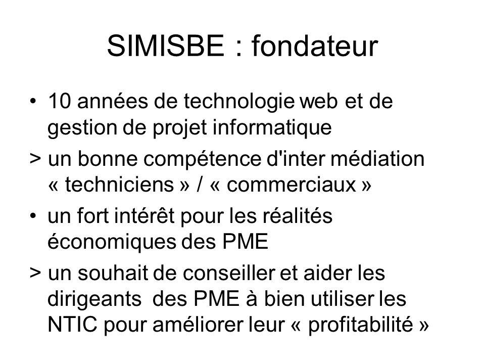 SIMISBE : fondateur 10 années de technologie web et de gestion de projet informatique.
