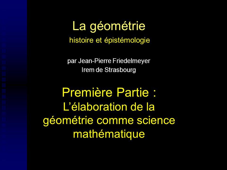 La géométrie histoire et épistémologie par Jean-Pierre Friedelmeyer Irem de Strasbourg