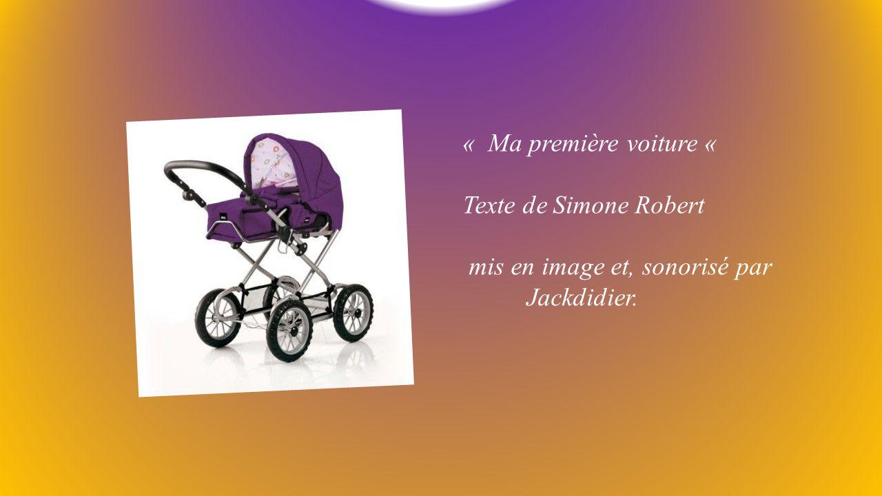 « Ma première voiture « Texte de Simone Robert mis en image et, sonorisé par Jackdidier.