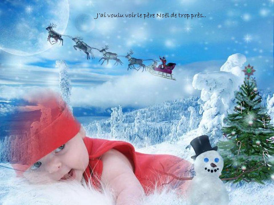 J'ai voulu voir le père Noël de trop près..