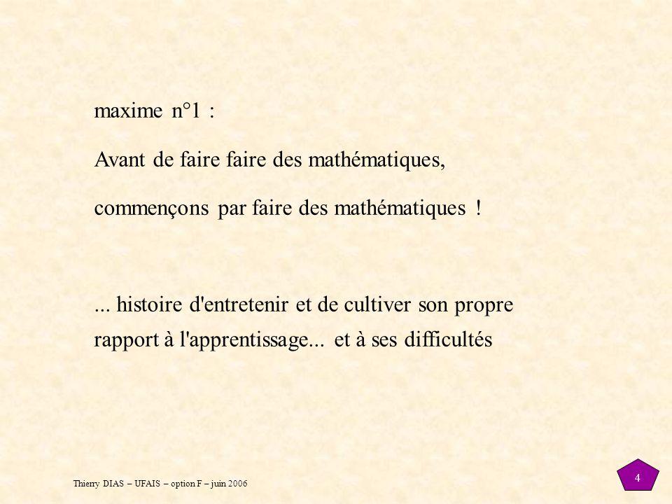 maxime n°1 : Avant de faire faire des mathématiques, commençons par faire des mathématiques !