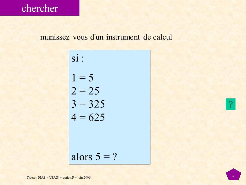 chercher si : 1 = 5 2 = 25 3 = 325 4 = 625 alors 5 =