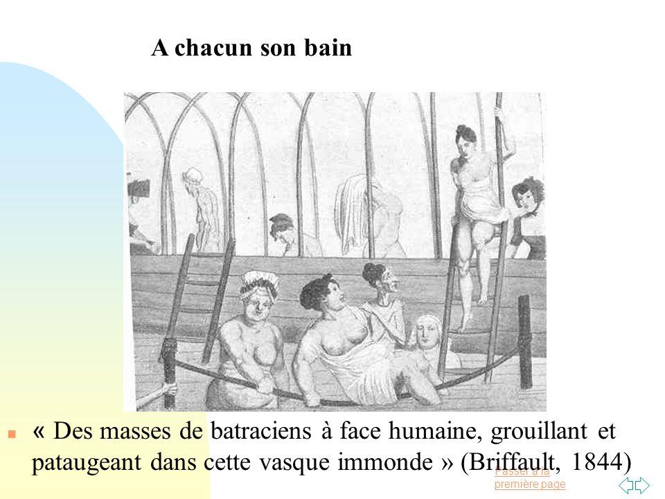 A chacun son bain « Des masses de batraciens à face humaine, grouillant et pataugeant dans cette vasque immonde » (Briffault, 1844)
