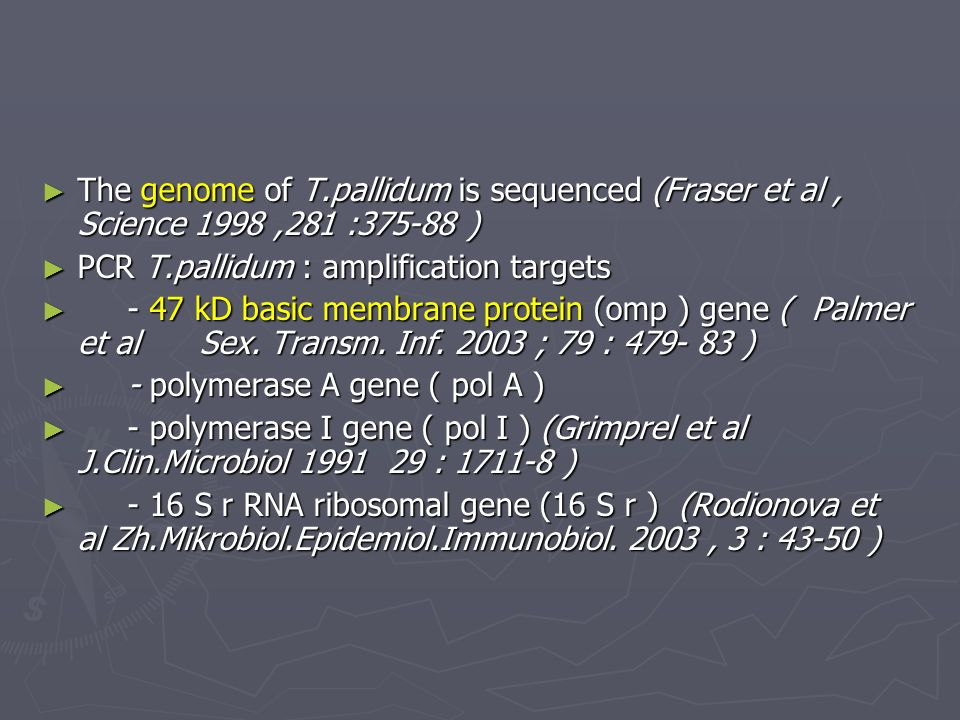 The genome of T.pallidum is sequenced (Fraser et al , Science 1998 ,281 : )‏
