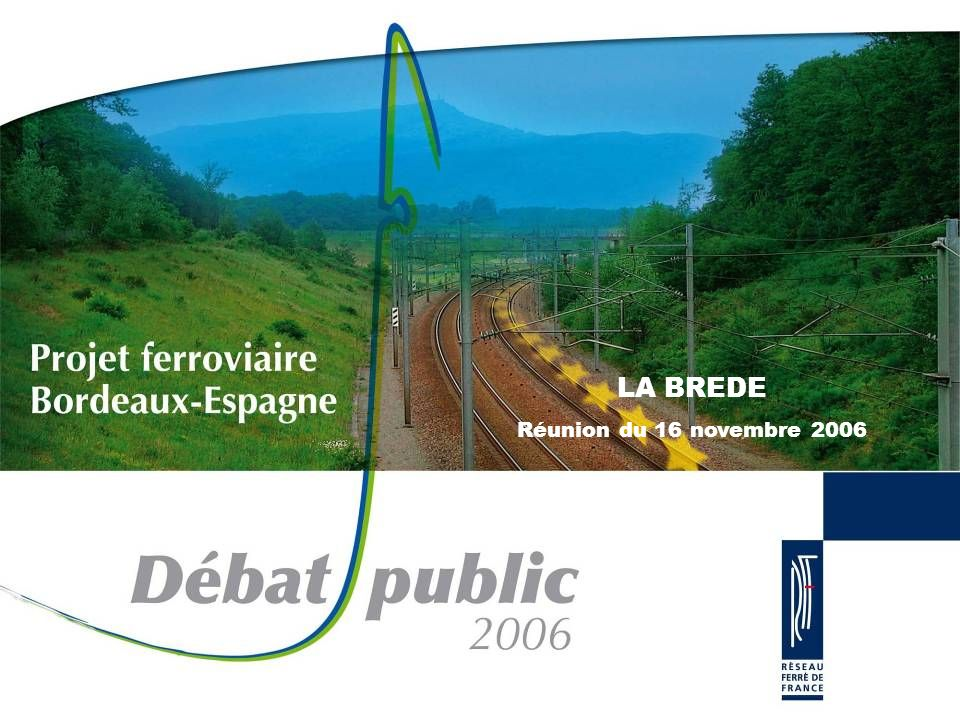 LA BREDE Réunion du 16 novembre 2006 Mesdames et Messieurs bonsoir.