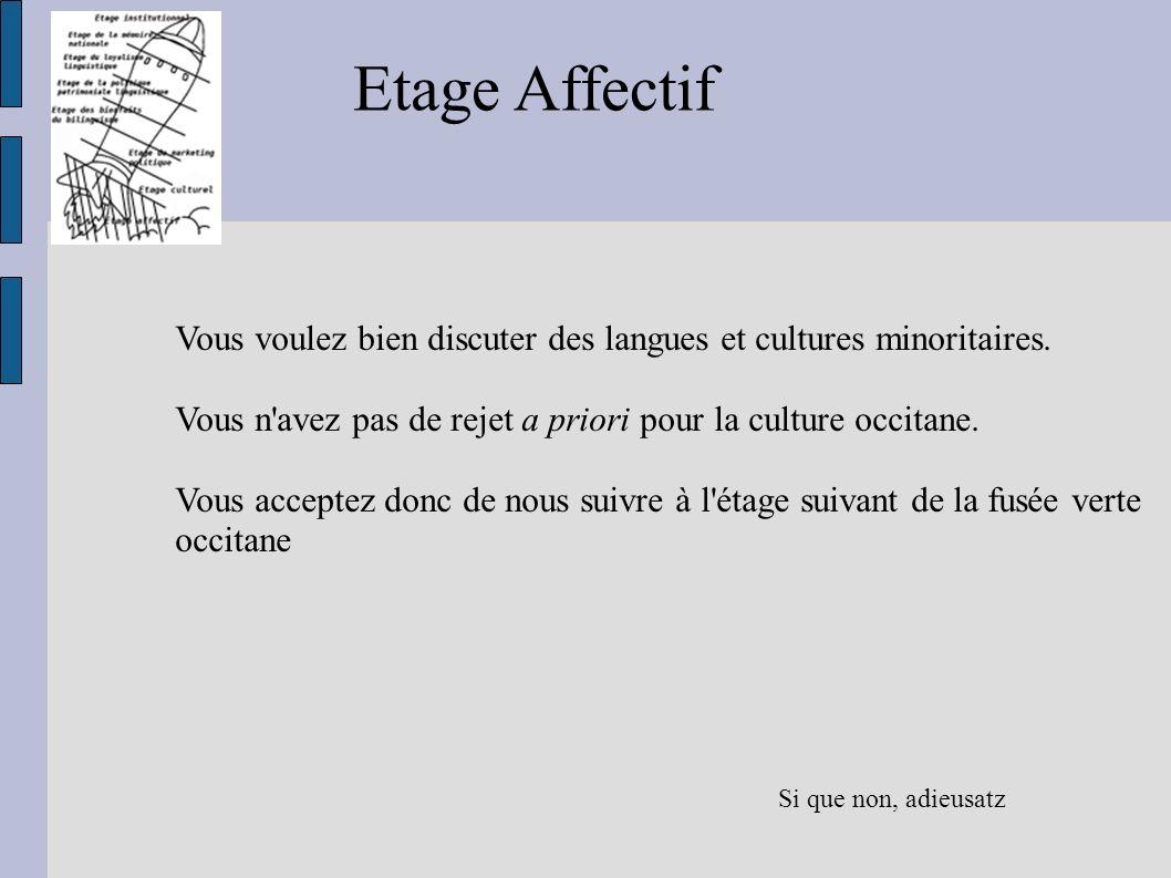 Etage Affectif Vous voulez bien discuter des langues et cultures minoritaires. Vous n avez pas de rejet a priori pour la culture occitane.