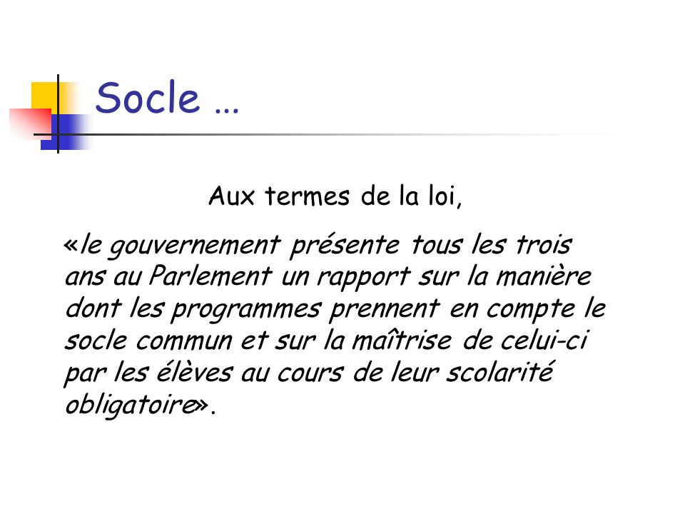 Socle … Aux termes de la loi,