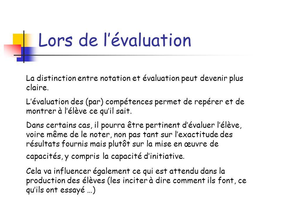 Lors de l'évaluation La distinction entre notation et évaluation peut devenir plus claire.