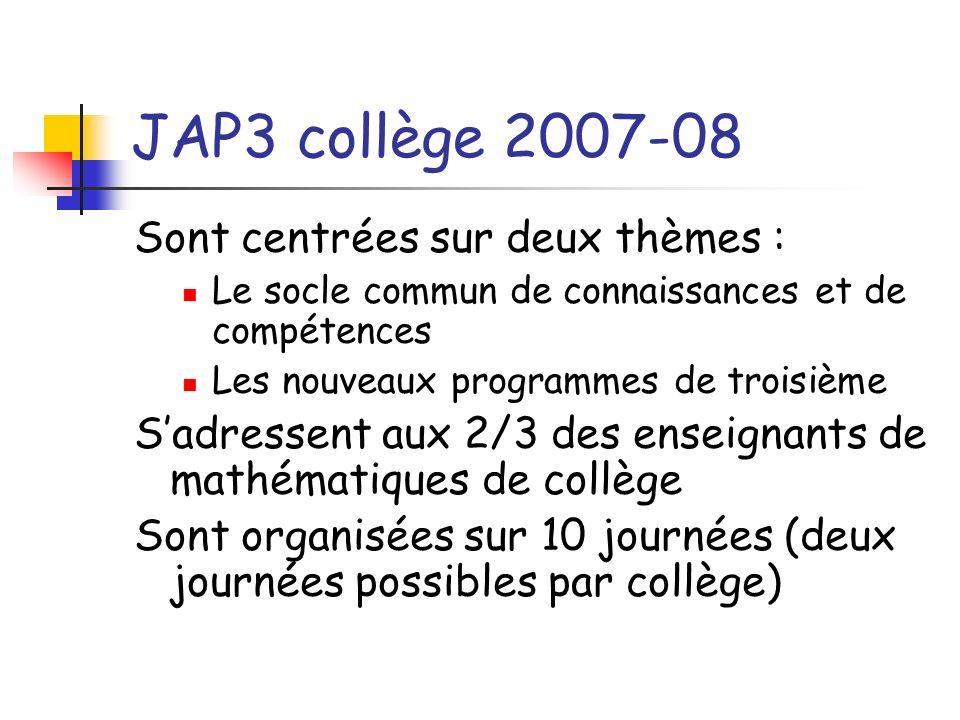 JAP3 collège 2007-08 Sont centrées sur deux thèmes :