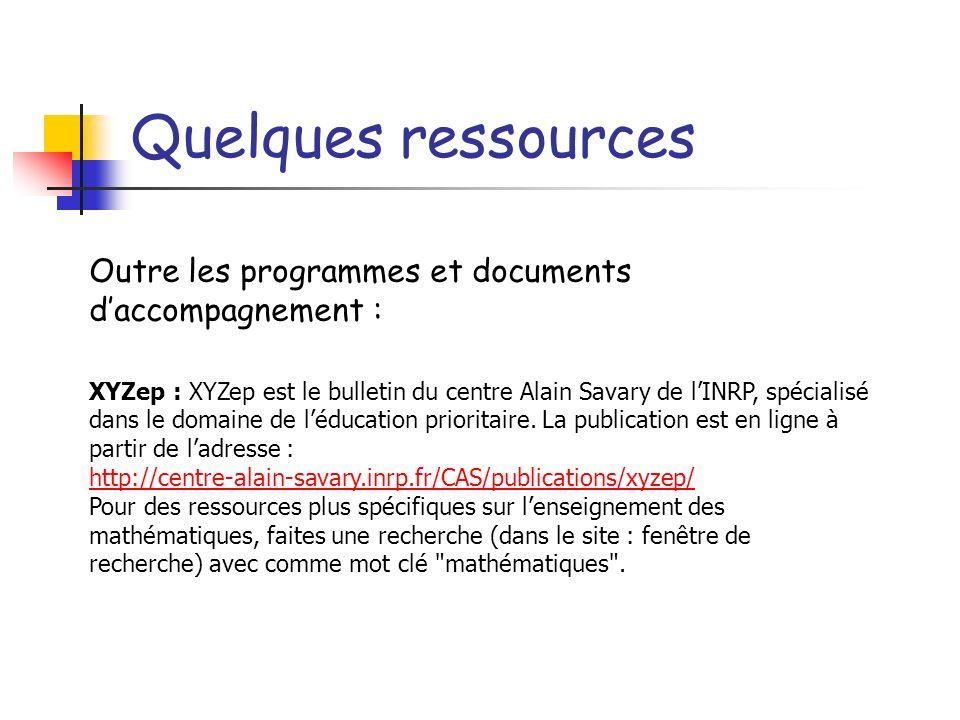 Quelques ressources Outre les programmes et documents d'accompagnement :