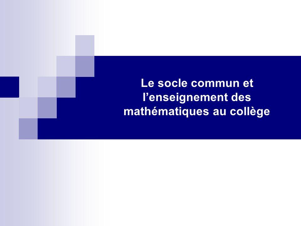 Le socle commun et l'enseignement des mathématiques au collège