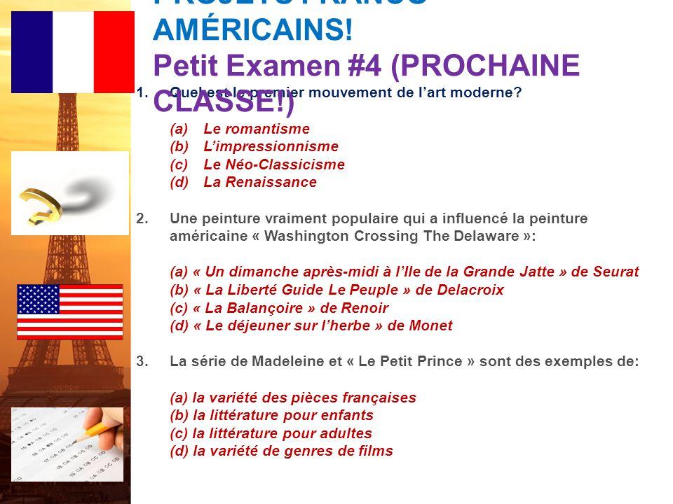 PROJETS FRANCO-AMÉRICAINS! Petit Examen #4 (PROCHAINE CLASSE!)