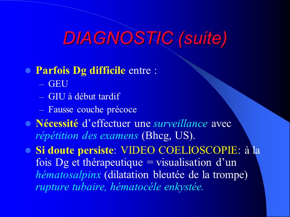 DIAGNOSTIC (suite) Parfois Dg difficile entre :