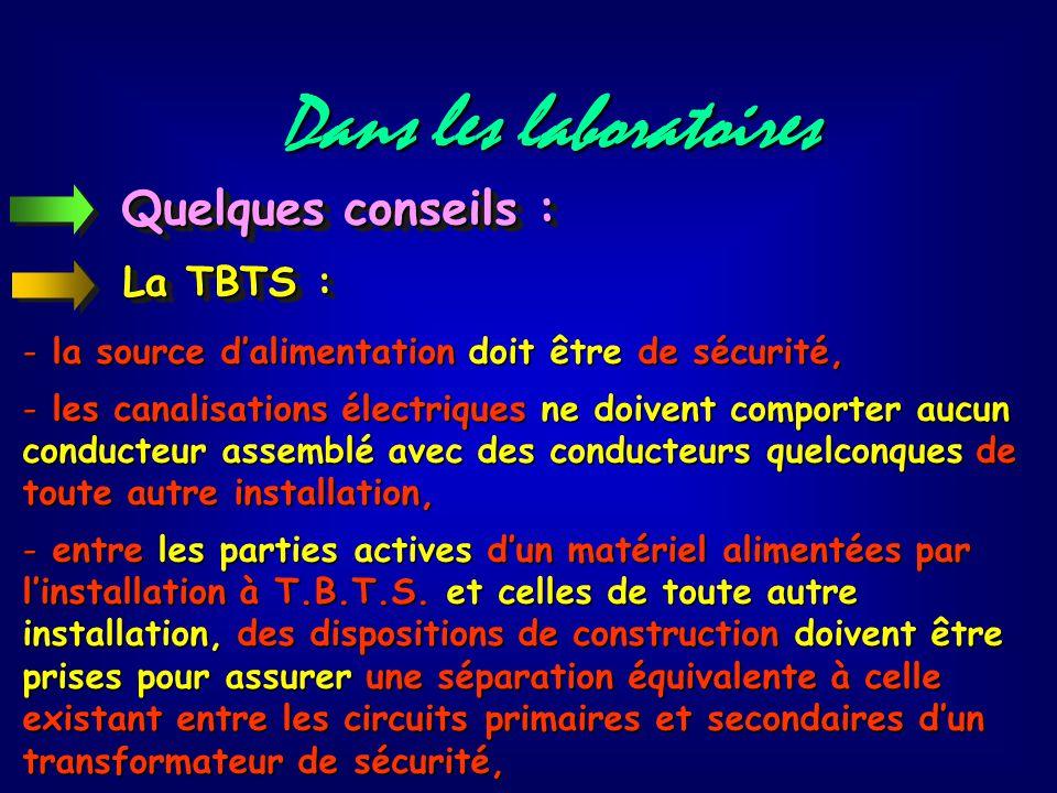 Dans les laboratoires Quelques conseils : La TBTS :
