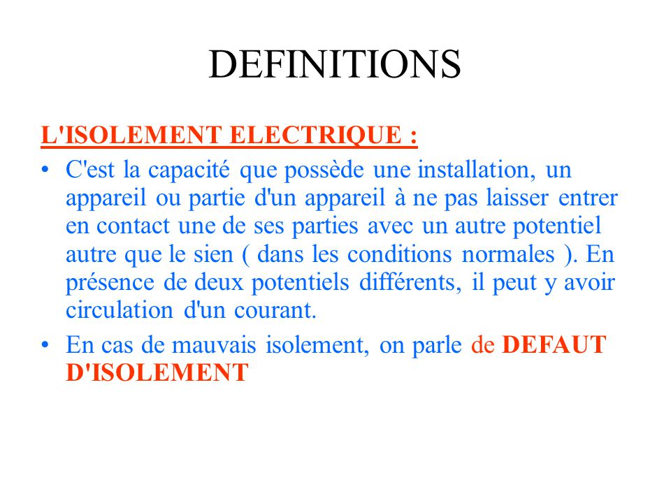 DEFINITIONS L ISOLEMENT ELECTRIQUE :