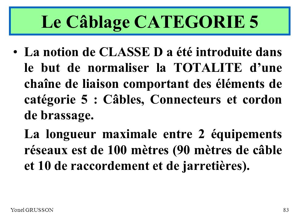 Le Câblage CATEGORIE 5