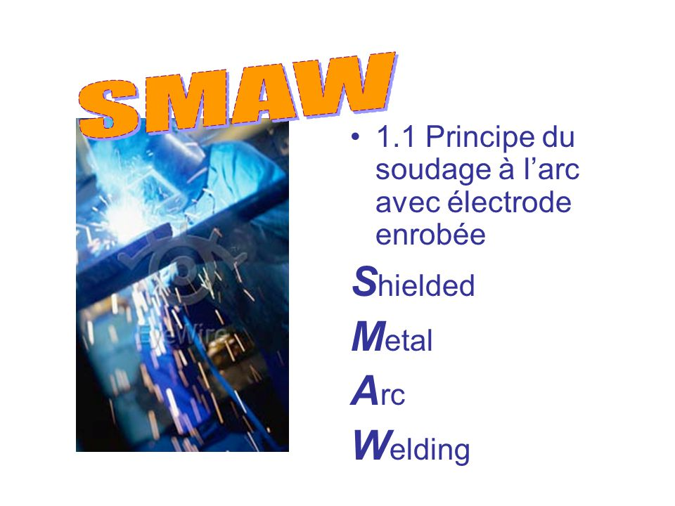 SMAW Shielded Metal Arc Welding