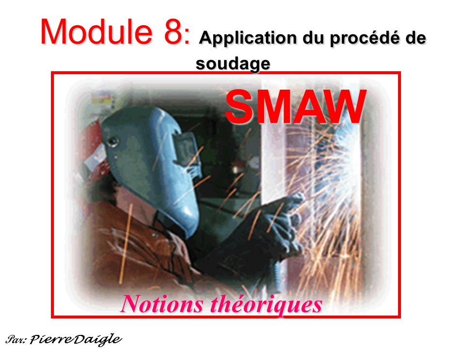 Module 8: Application du procédé de soudage