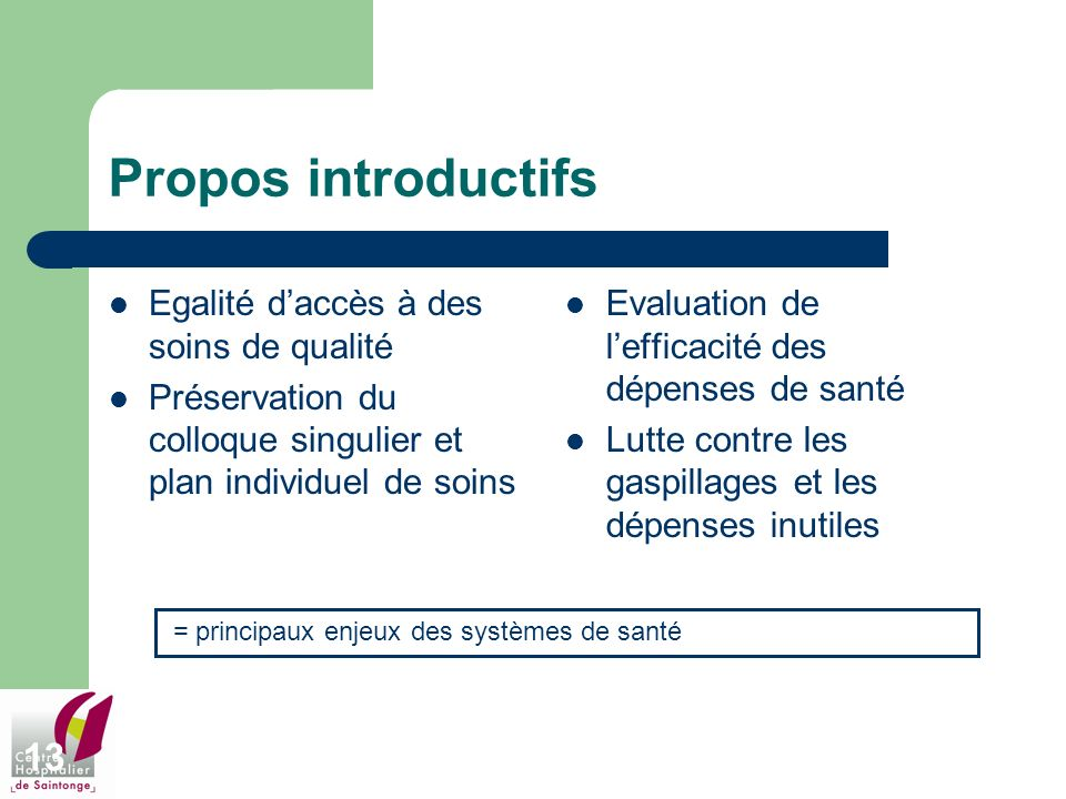 Propos introductifs Egalité d'accès à des soins de qualité