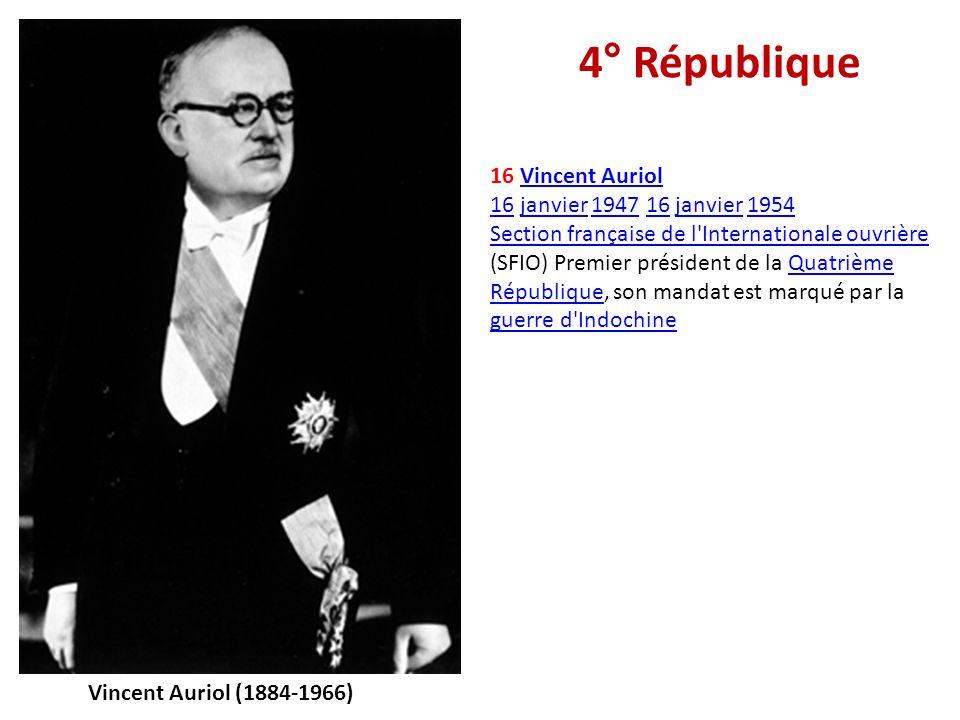 4° République 16 Vincent Auriol 16 janvier 1947 16 janvier 1954