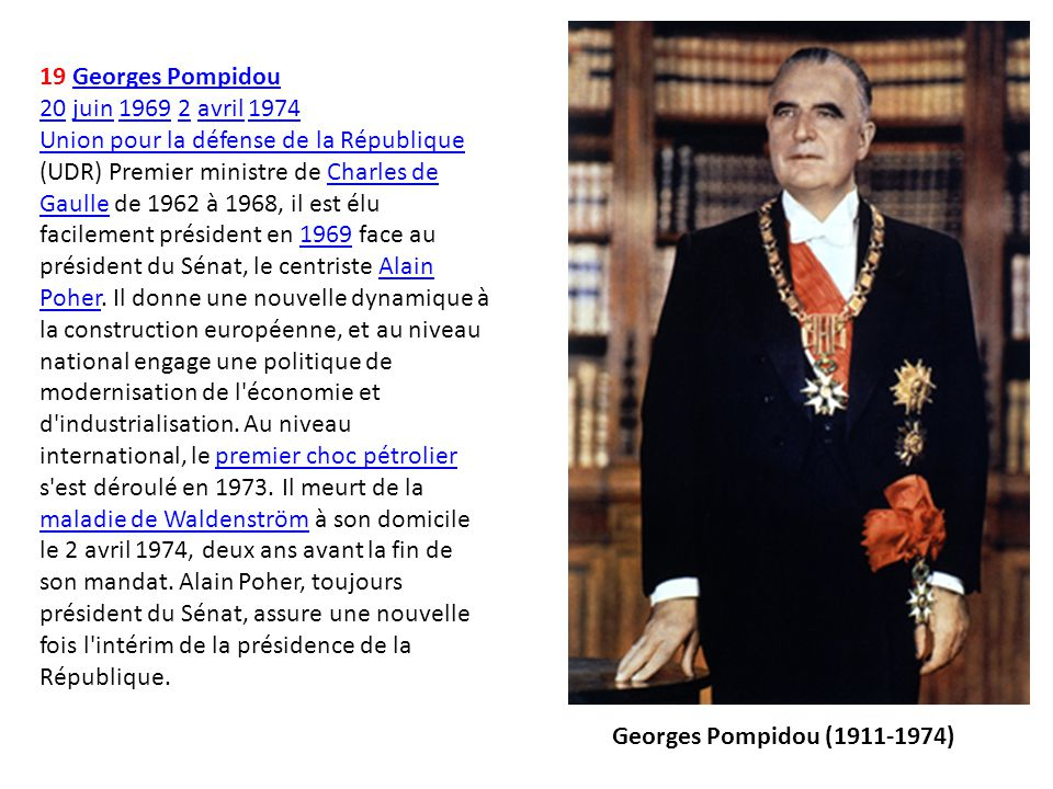 19 Georges Pompidou 20 juin 1969 2 avril 1974.