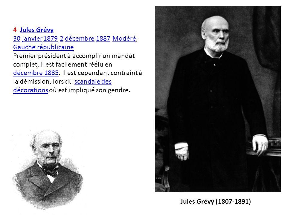 4 Jules Grévy 30 janvier 1879 2 décembre 1887 Modéré, Gauche républicaine.