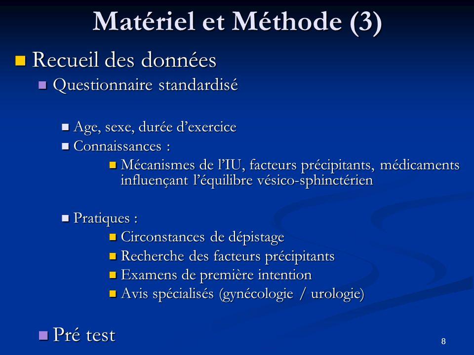 Matériel et Méthode (3) Recueil des données Pré test