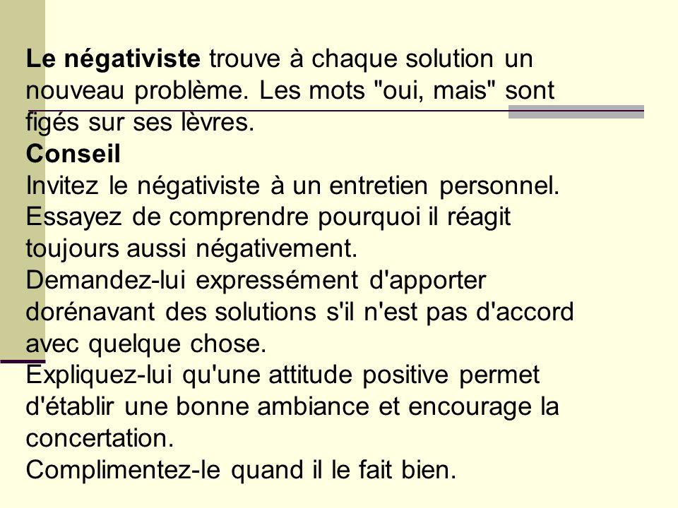 Le négativiste trouve à chaque solution un
