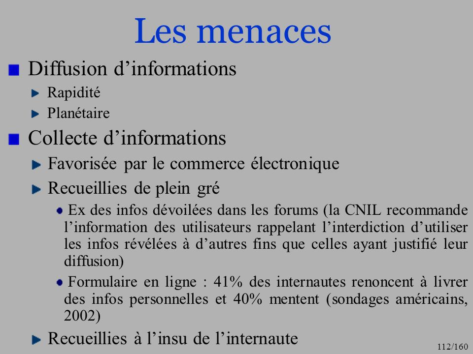 Les menaces Diffusion d'informations Collecte d'informations