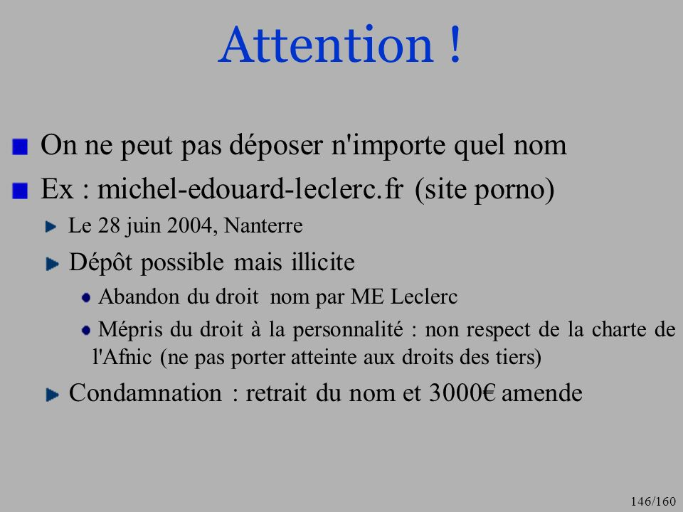 Attention ! On ne peut pas déposer n importe quel nom
