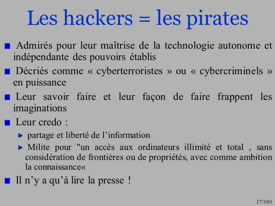 Les hackers = les pirates