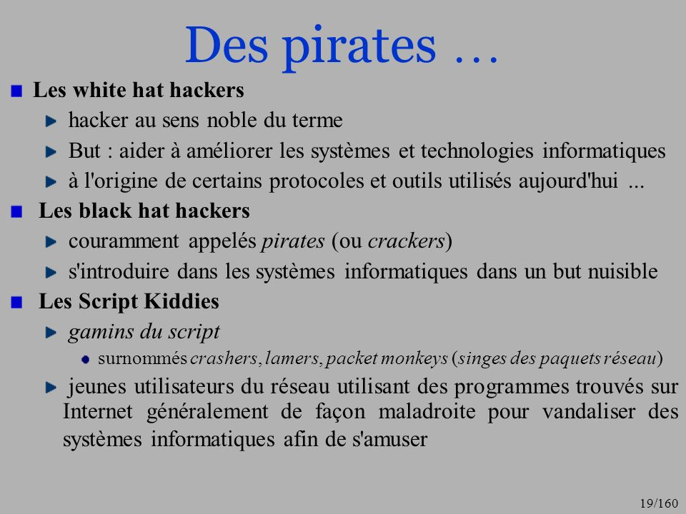 Des pirates … Les white hat hackers hacker au sens noble du terme